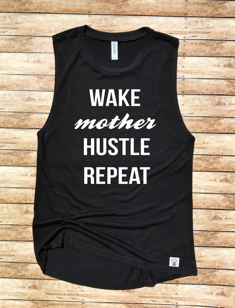 Wake Mother Hustle Repeat Tank Shirt - BirchBearCo
