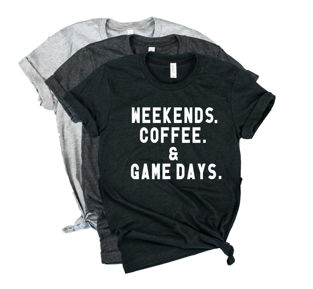 Weekends Coffee Any Gamedays Shirt | Mom Shirt | Unisex Crew - BirchBearCo