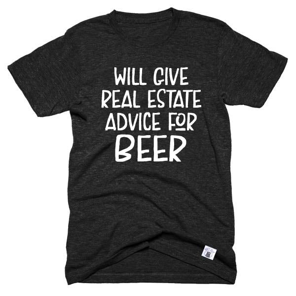Will Give Real Estate Advice For Beer Shirt  - Real Estate Shirt - Unisex Crew - BirchBearCo