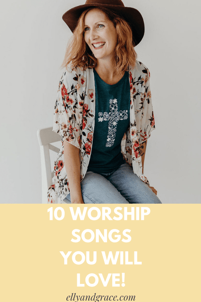 10 Worship Songs You Will LOVE!