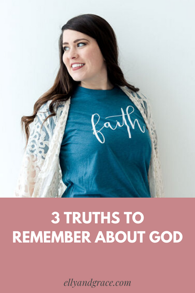 3 Truths to Remember about God