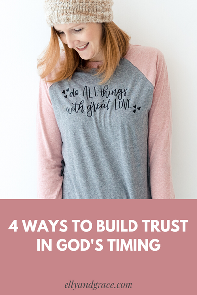 What to do When God Says Wait - 4 Ways to Build Trust in His Timing