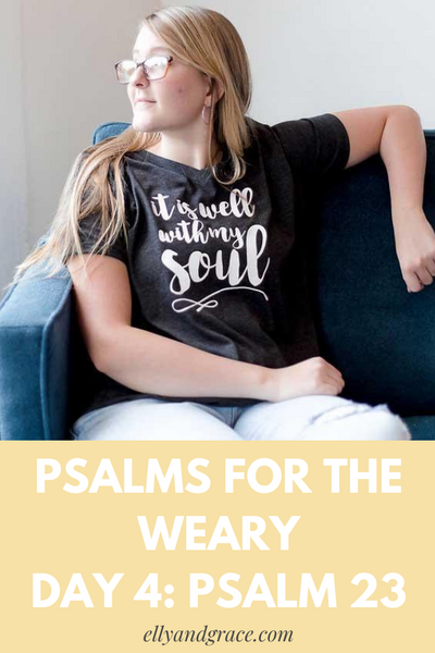 Psalms for the Weary - Day 4: Psalm 23