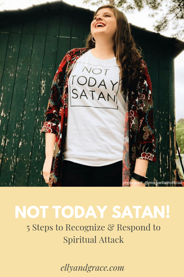 NOT TODAY SATAN! 5 Steps to Recognize & Respond to Spiritual Attack