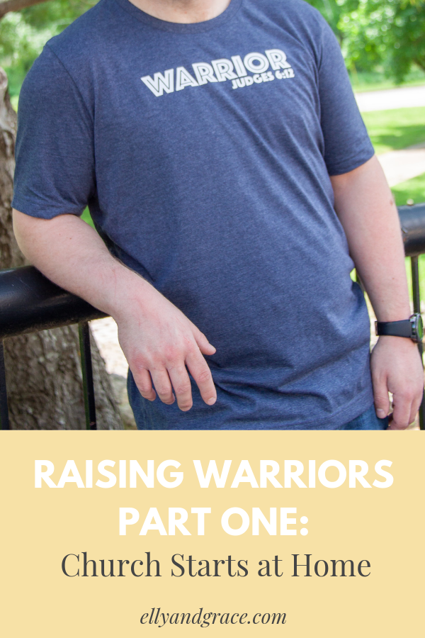 RAISING WARRIORS - Part 1 - Church Starts at Home