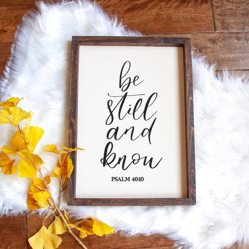 Be Still and Know Handmade Sign