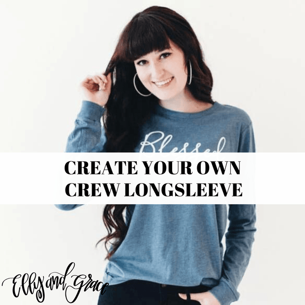 Create Your Own Crew Longsleeve