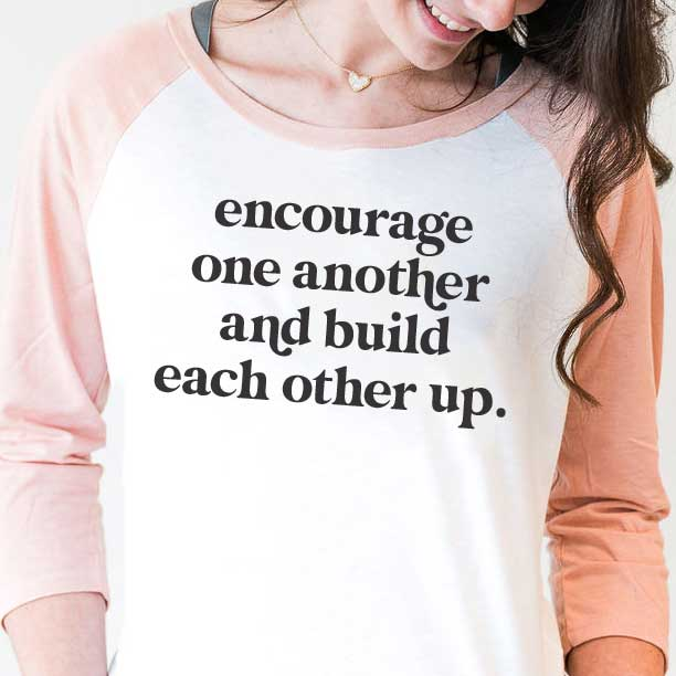 Encourage One Another Ladies Fit Raglan