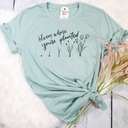 Bloom Where You're Planted Unisex Shirt