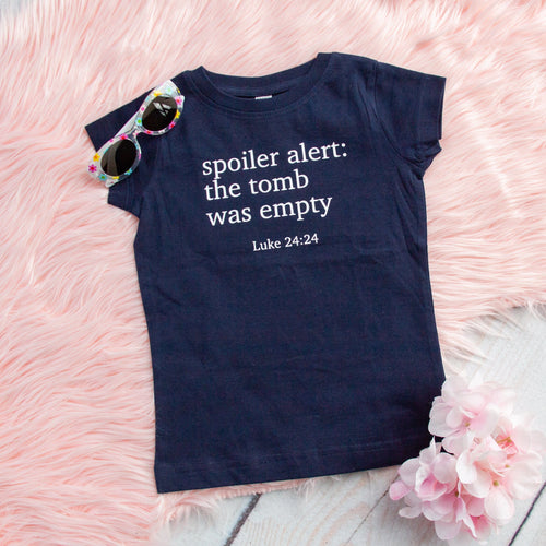 Spoiler Alert: The Tomb was Empty Toddler Shirt