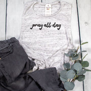 Pray All Day Ladies Muscle Tank