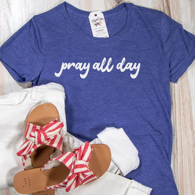 Pray All Day Ladies Short Sleeve Shirt