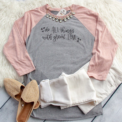 Do All Things with Great Love Raglan