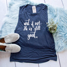 And if Not, He is Still Good Ladies Muscle Tank