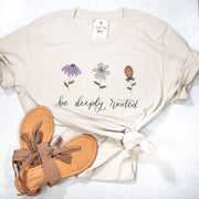 LIMITED EDITION Be Deeply Rooted Unisex Shirt