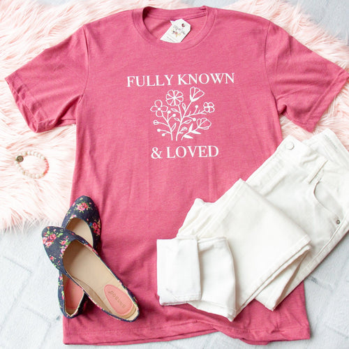 Fully Known and Loved Unisex Shirt