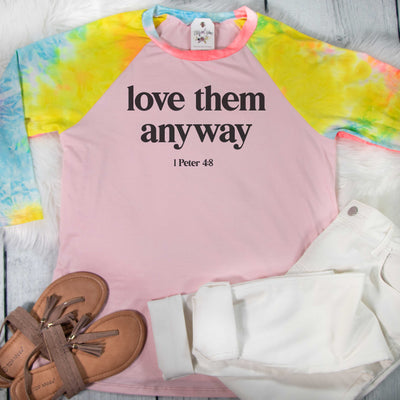 Love Them Anyway Premium Pink Tie Dye Raglan