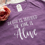 Death is Defeated the King is Alive Ladies Short Sleeve Shirt