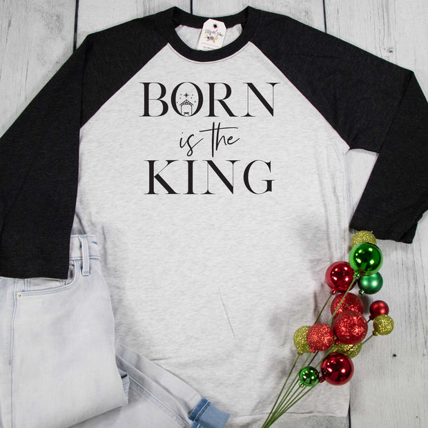 Born is the King Raglan