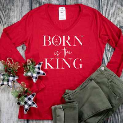 Born is the King Longsleeve V-Neck