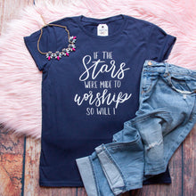 If the Stars were made to Worship So Will I Short Sleeve Shirt