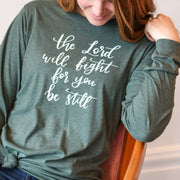 The Lord Will Fight for You Be Still Crew Longsleeve