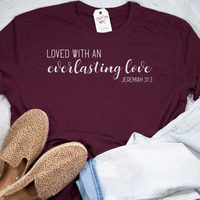 Loved with an Everlasting Love Unisex Shirt