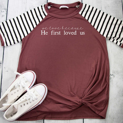 We Love Because He First Loved Us Premium Striped Raglan