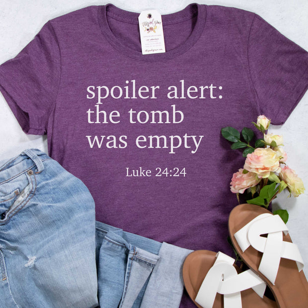 Spoiler Alert: The Tomb was Empty Ladies Short Sleeve Shirt
