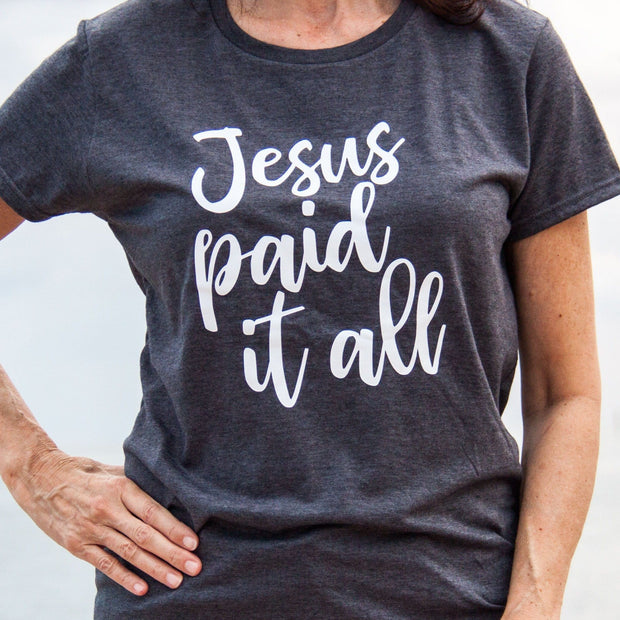 Jesus Paid it All Ladies Short Sleeve Shirt