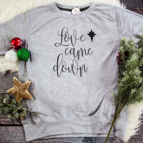 Love Came Down Sweatshirt-ellyandgrace