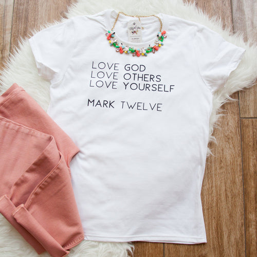 Love God Love Others Love Yourself Short Sleeve Shirt - Christian shirt for women