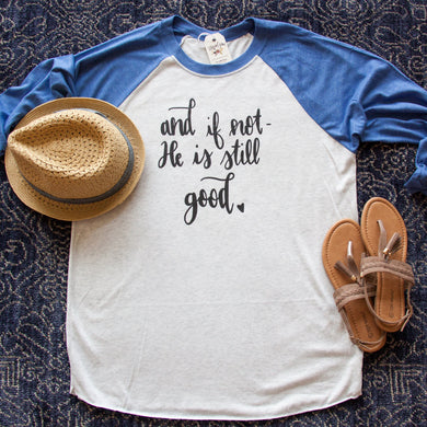 b2c669af1 And if Not, He is Still Good Raglan Baseball Tee-ellyandgrace