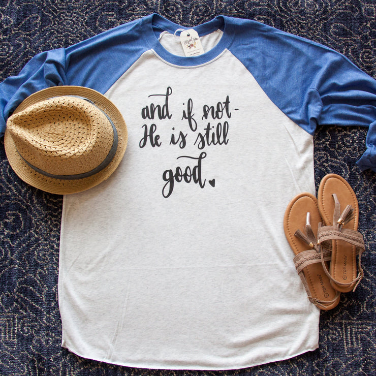 And if Not, He is Still Good Raglan Baseball Tee-ellyandgrace