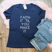 Faith it Til You Make It Relaxed Ladies Vneck-ellyandgrace