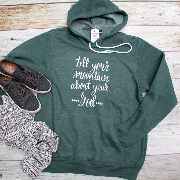Tell Your Mountain about your God Hoodie-ellyandgrace