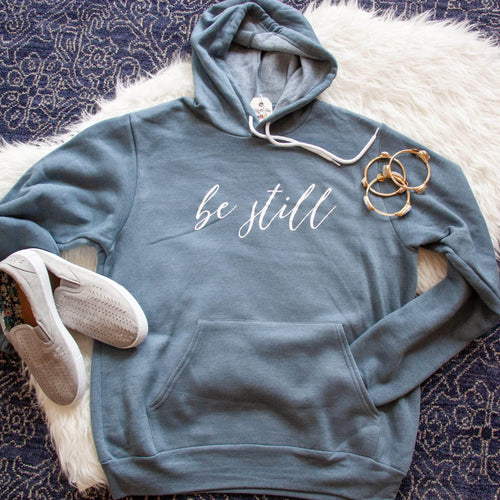 Be Still Hoodie - Christian shirt for women