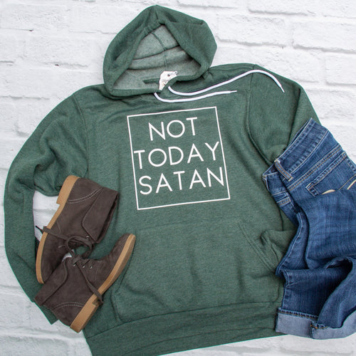 Not Today Satan Hoodie - Christian shirt for women