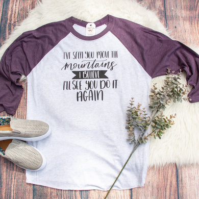 I've Seen You Move the Mountains Baseball Tee-ellyandgrace