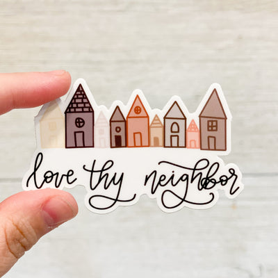 Love thy Neighbor Sticker