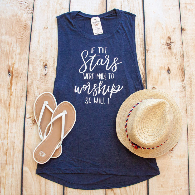 If the Stars were Made to Worship So Will I Muscle Tank