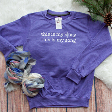 This is my Story This is My Song Sweatshirt-ellyandgrace