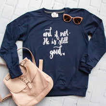 And if Not, He Is Still Good Sweatshirt-ellyandgrace