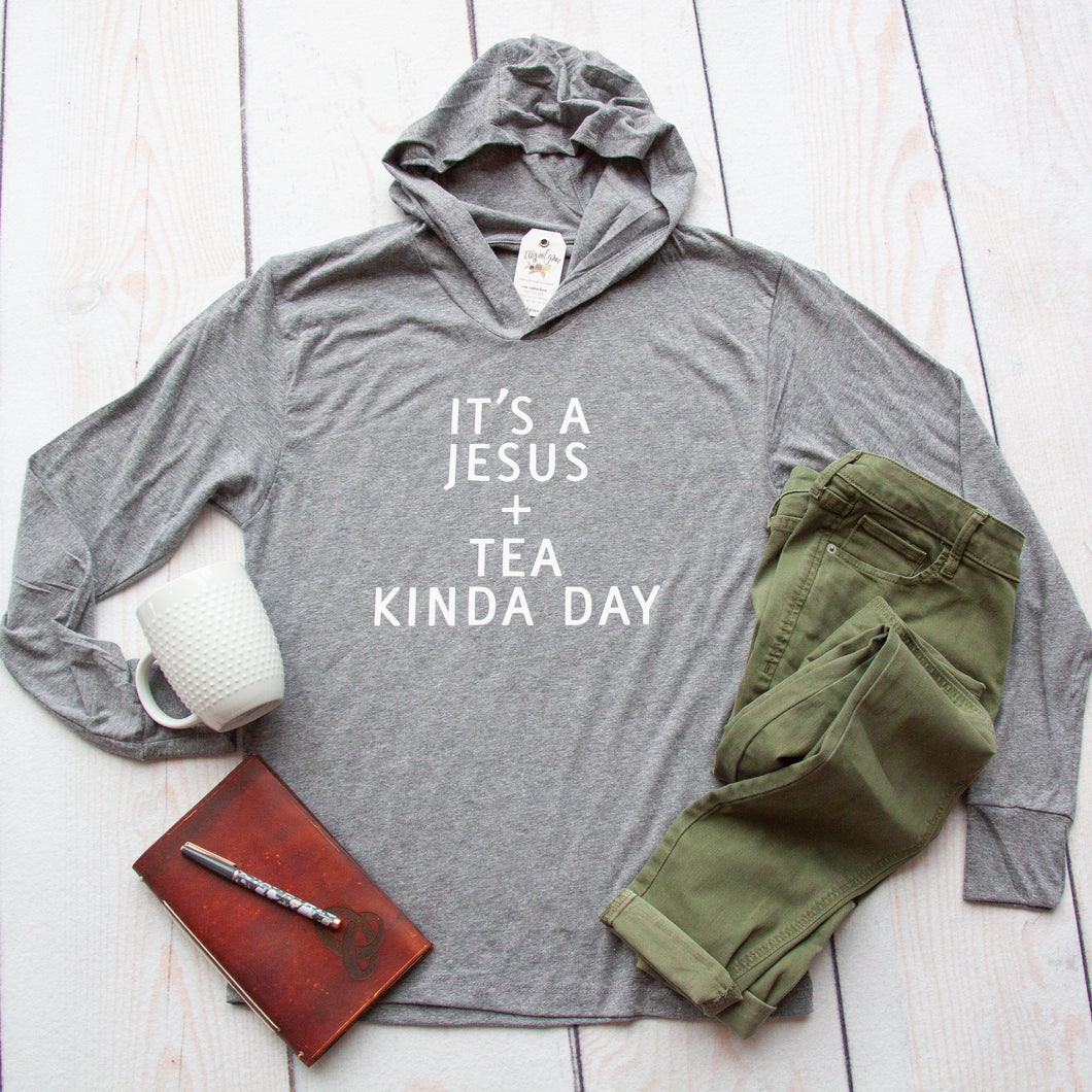 It's a Jesus and Tea Kinda Day T-Shirt Hoodie-ellyandgrace