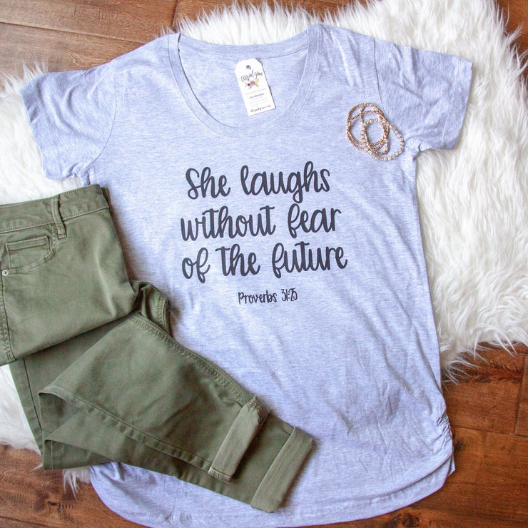 She Laughs without Fear of the Future Ladies Maternity Shirt