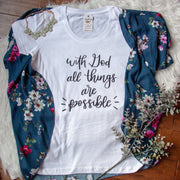 With God All Things are Possible Ladies Maternity Shirt