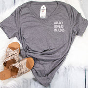 All My Hope is in Jesus Relaxed Ladies V-Neck
