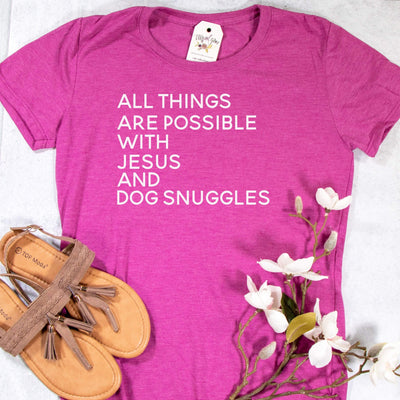 All Things are Possible with Jesus and Dog Snuggles Ladies Short Sleeve Shirt