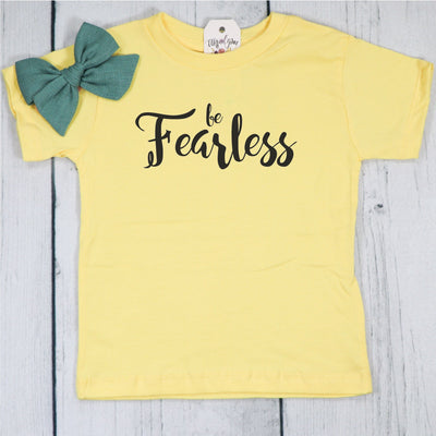 Be Fearless Unisex Toddler Shirt
