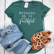 Because He Is Faithful Ladies Short Sleeve Shirt